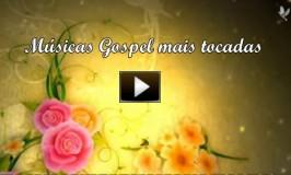 Vídeo clipe com as músicas evangélicas gospel mais tocadas