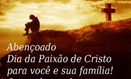 Abençoado Dia da Paixão de Cristo