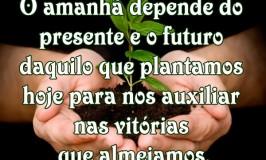 O amanhã depende do presente