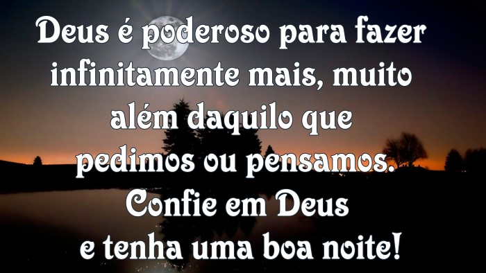 Confie em Deus e tenha uma boa noite!